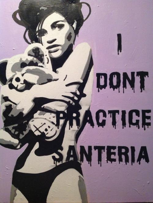 I Don't Practice Santaria