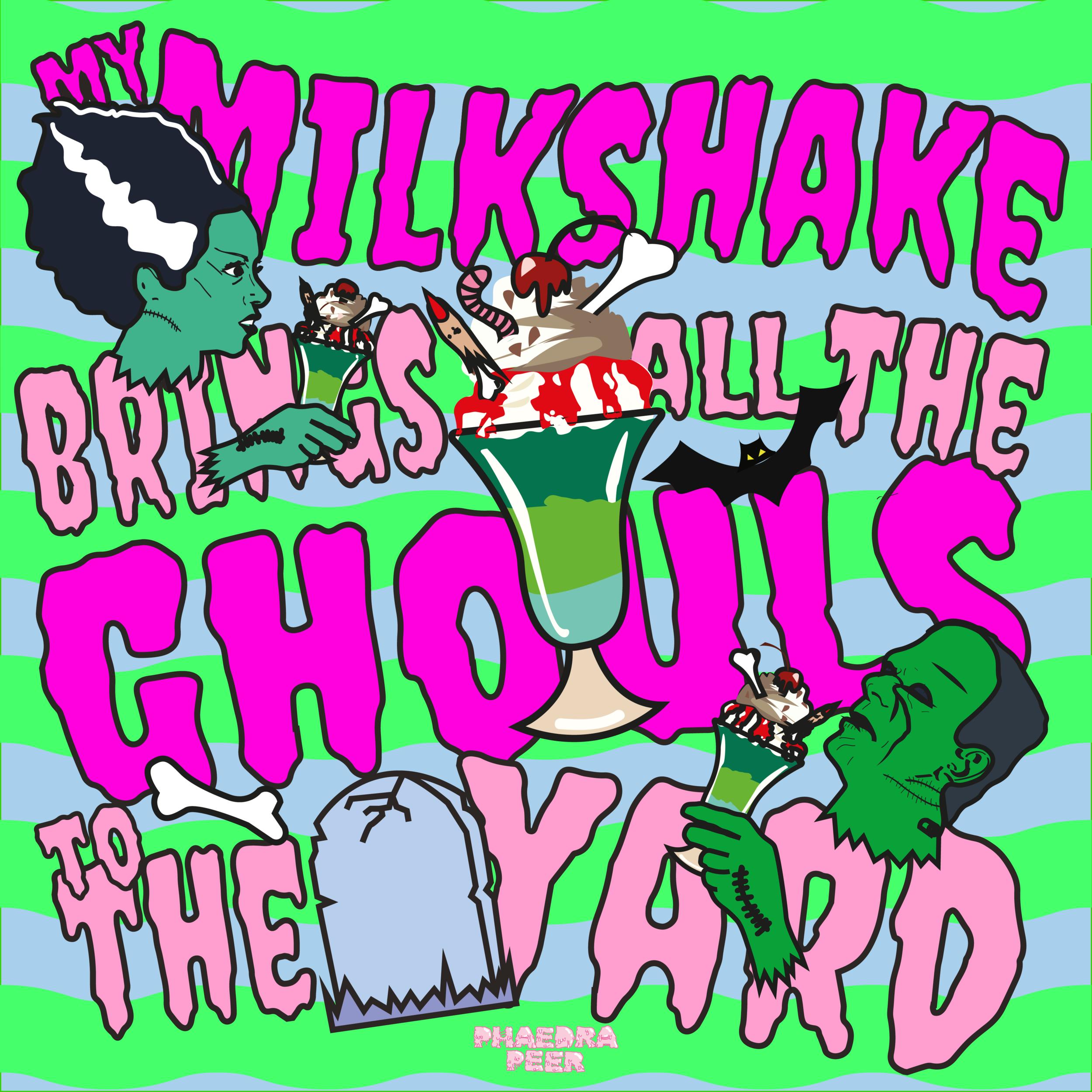 My Milkshake Brings All The Ghouls To The Yard
