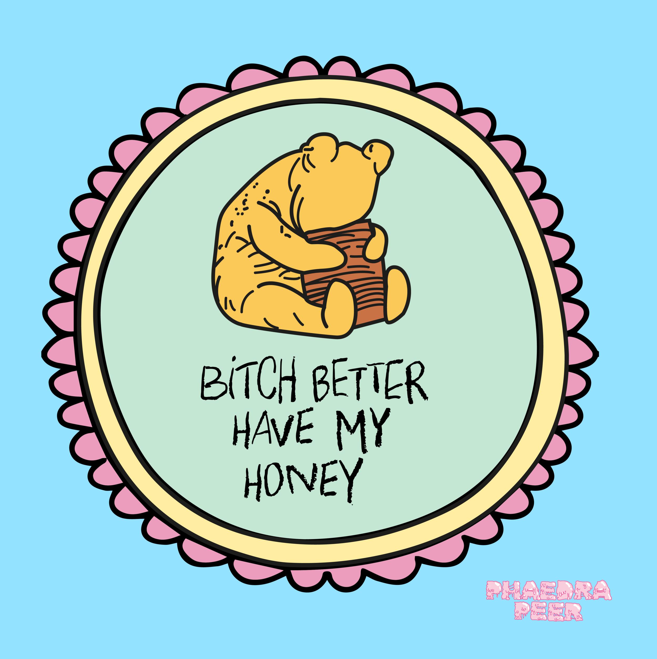 Bitch Better Have My Honey