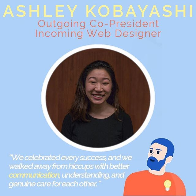 """💡APPLICATIONS CLOSE TODAY AT 11:59PM💡 ✏️Ashley Kobayashi 💡Outgoing Co-President 💛 Incoming Web Designer 🚀 """"Stepping into the role of a Co-President was definitely intimidating, and I definitely questioned if I could live up to expectations. It was just super nerve-wracking to go into a leadership position. Reflecting on this though, I am so thankful that this was the team that I got to take on new challenges with, and experience and learn so much from. We celebrated every success, and we walked away from hiccups with better communication, understanding, and genuine care for each other.  These last two years with eProjects have given me lots of opportunities to build such strong friendships with every talented, passionate, and hardworking exec member. I cannot wait to come back for my third year and continue to grow personally while helping other students to grow, because there is really no other team I would rather work with."""" 🚀  Favourite moment?😯 """"Looking through our photos and hilarious snapchats from the whole year, and seeing how far we have grown since bringing the team together over the summer. This team was so special, beyond what I could have ever wished for, and I'm grateful for the memories."""""""