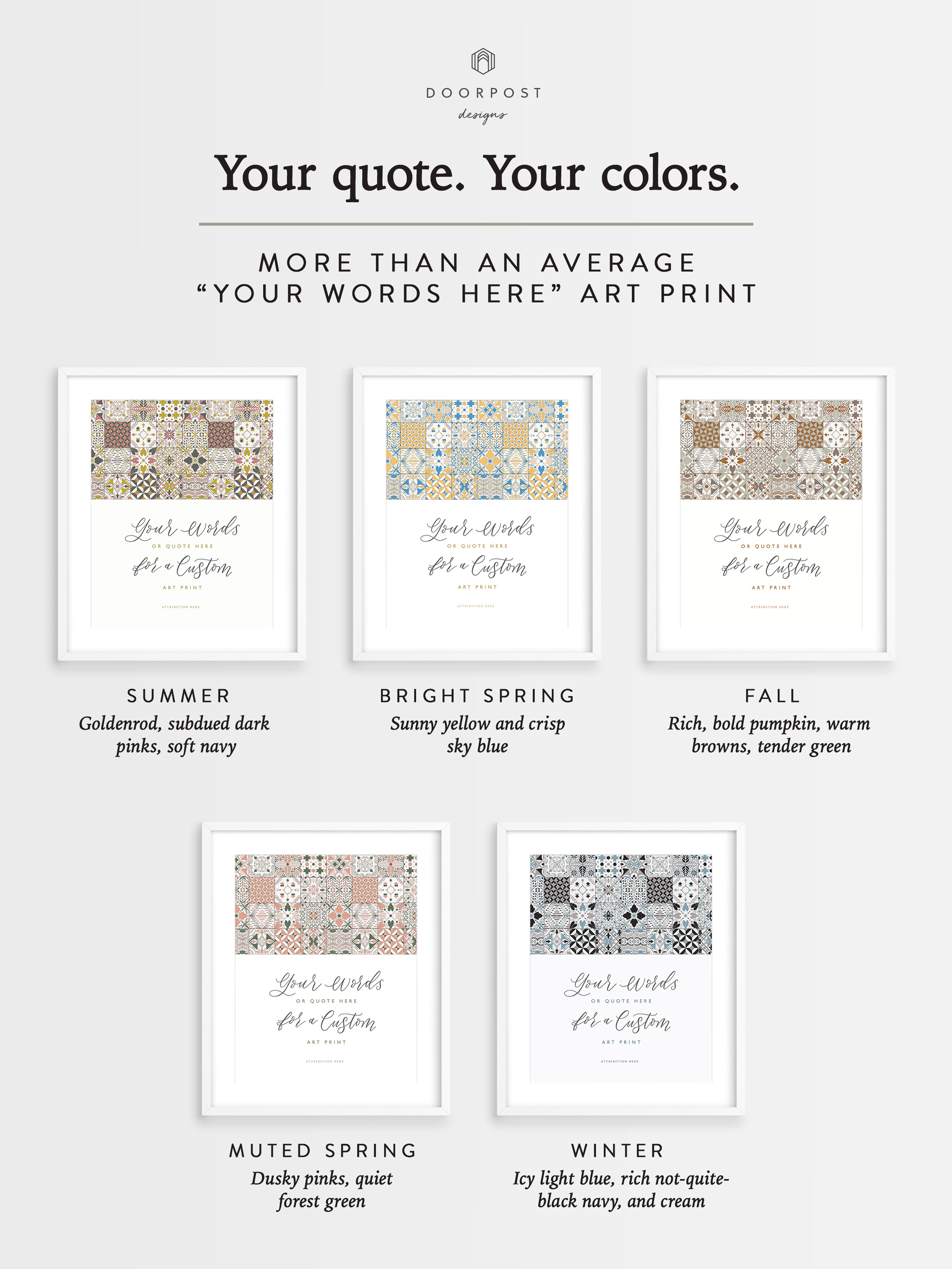 Your Quote. Your Colors. Semi-custom wall art.