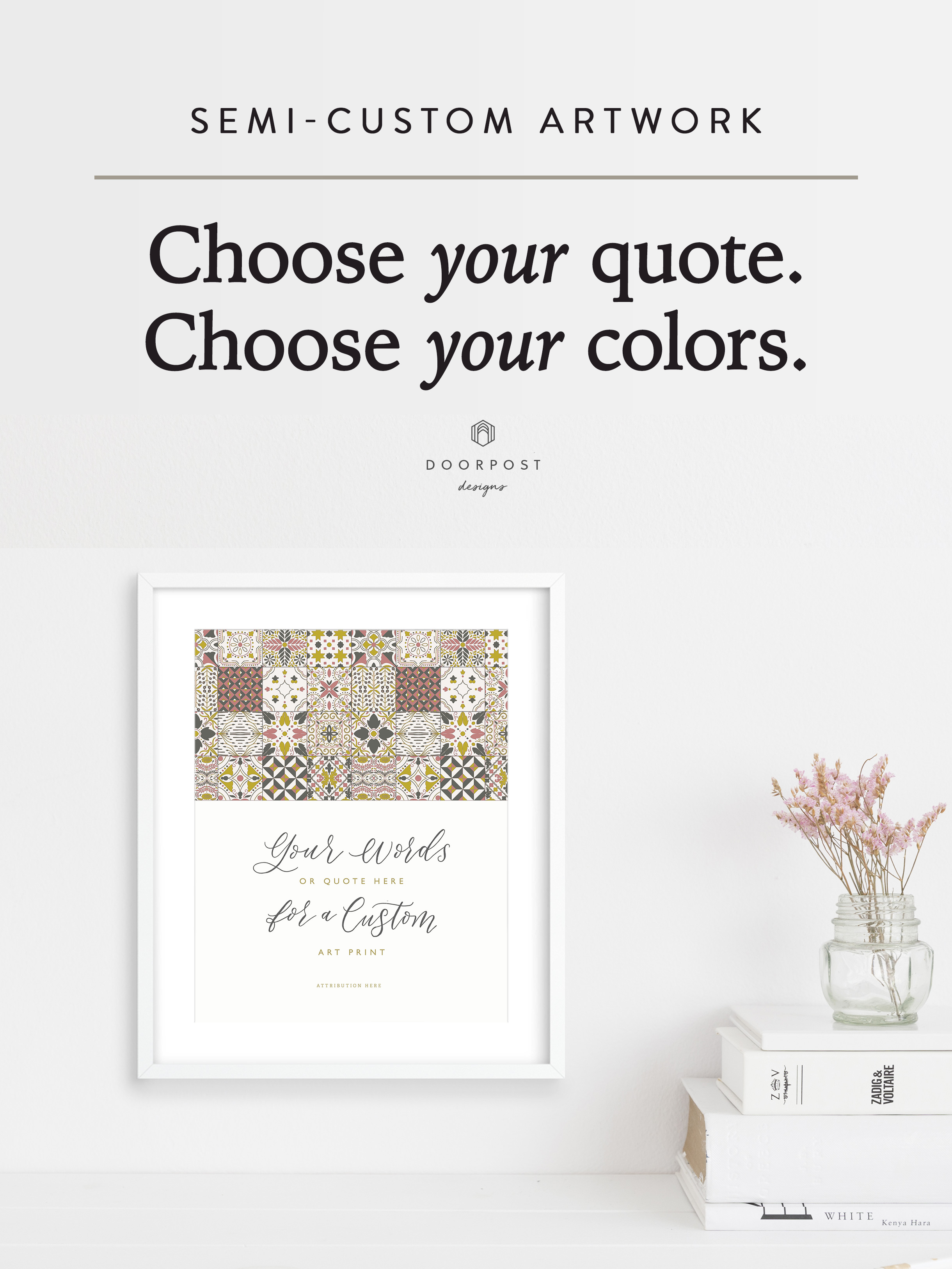 Choose your quote; choose your colors. Customizeable wall art.