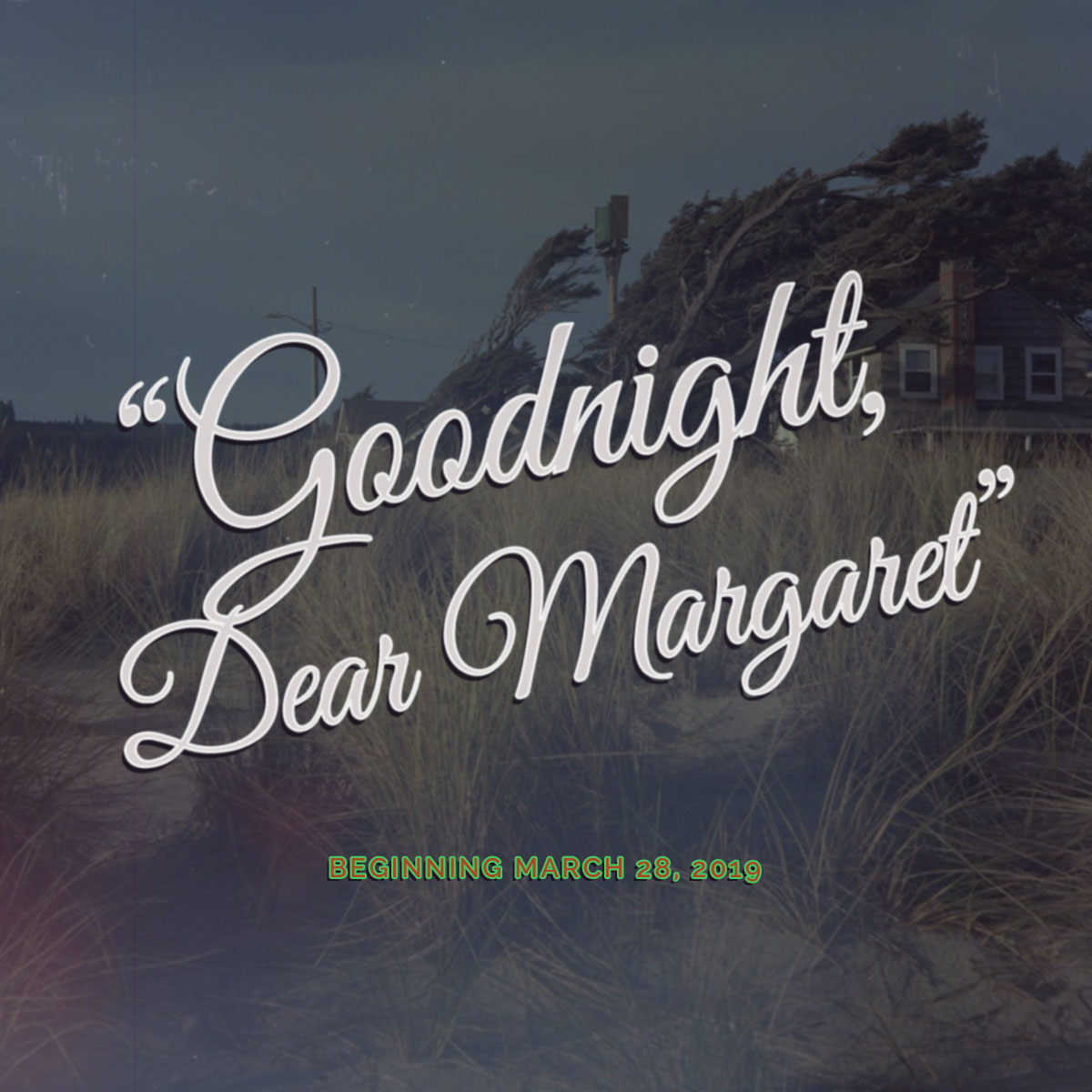 goodnight-dear-margaret-pre-promo.jpg