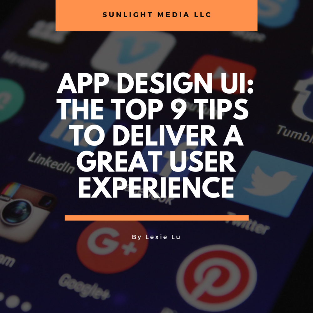 DESIGN   The Top 9 Tips to Deliver a Great User Experience