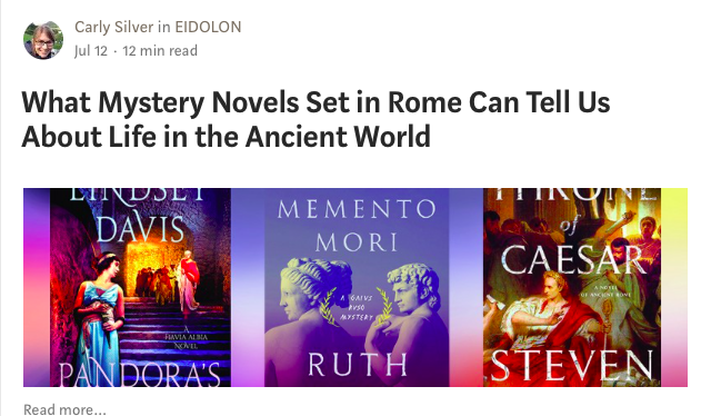 What Mystery Novels Set in Rome Can Tell Us About Life in the Ancient World - What mystery novels set in Rome can tell us about the average life of your regular Quintus. Featuring interviews with Lindsey Davis, Ruth Downie, and Steven Saylor.