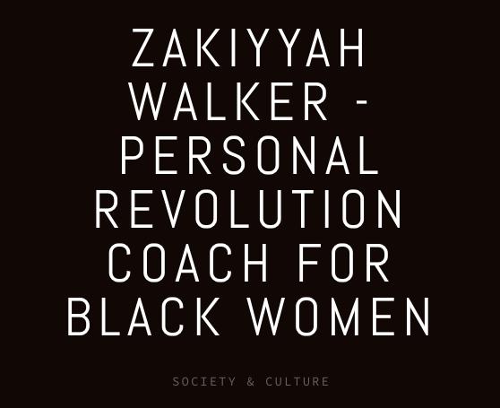 zakiyyah walker life coach for black women  interview