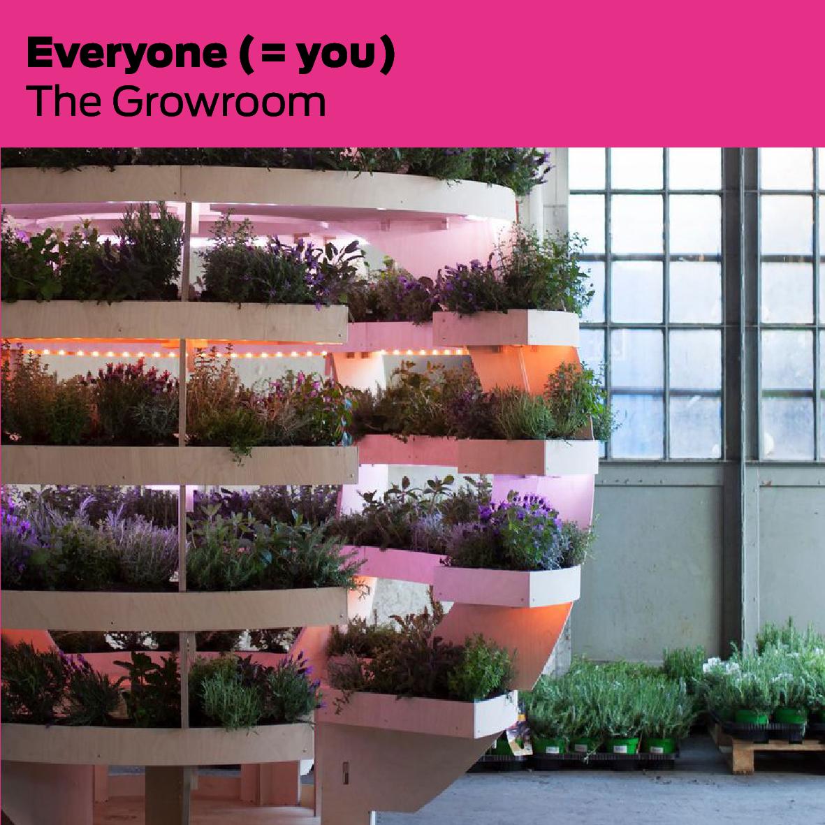 Alle (også dig)/Everyone (including you): The Growroom