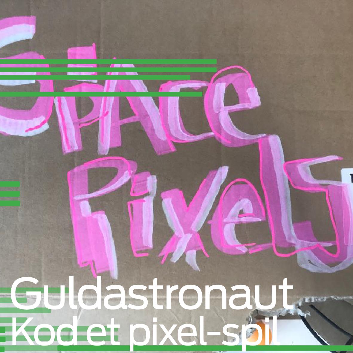 Guldastronaut: Kod et pixel-spil