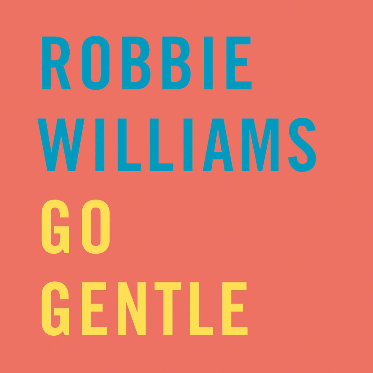 Robbie-Williams-Go-Gentle-2013-1200x1200.png