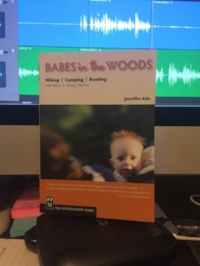 Babes in the Woods: Hiking, Camping, Boating with Babies and Young Children