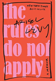 10 Excellent Memoirs that Make Great Gifts The Rules Do Not Apply by Ariel Levy.png