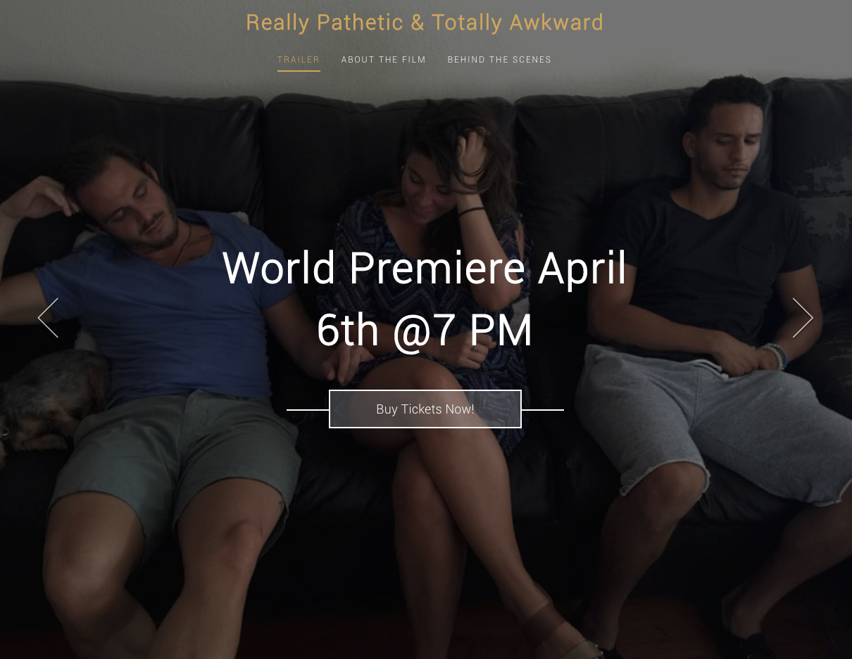 See the World Premier of Really Pathetic & Totally Awkward.png