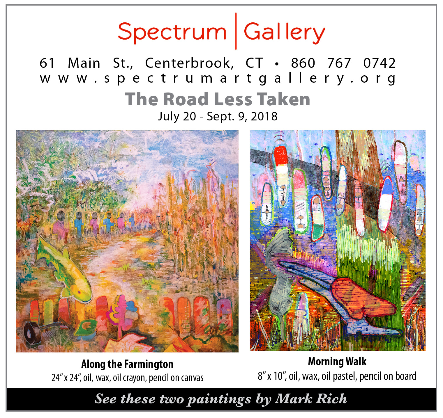 A new venue for me, The Spectrum Gallery in Centerbrook, CT.