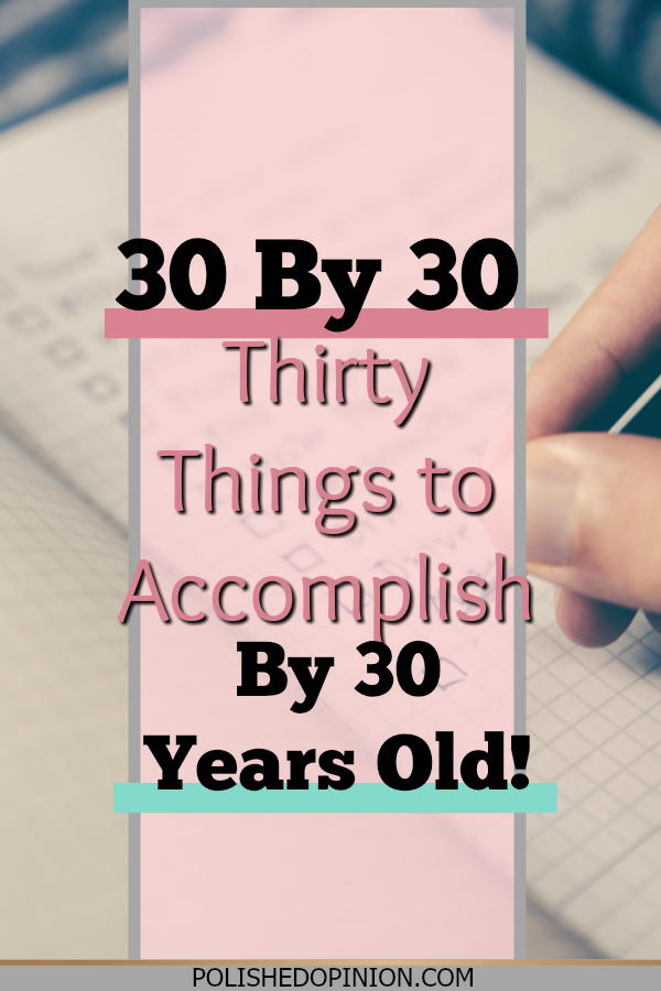 It's Time To Push forward with chasing my dreams both big and small! Here's my new post! 30 by 30:Things to Accomplish by my 30th Birthday! Click for more!