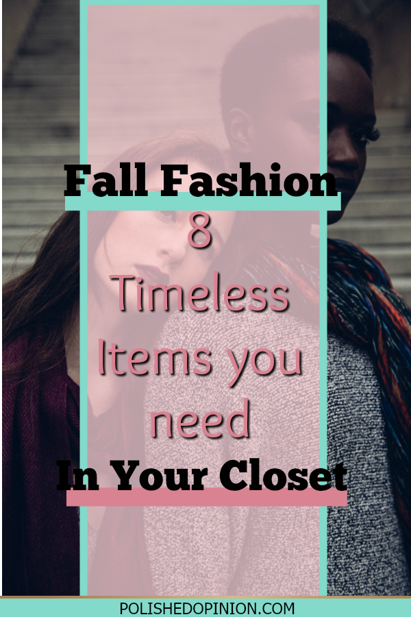 Looking to invest in some TIMELESS items for your closet!? Capsule Wardrobe got you thinking about what YOU need? Click HERE to check out my list of 8 timeless fall fashion items!