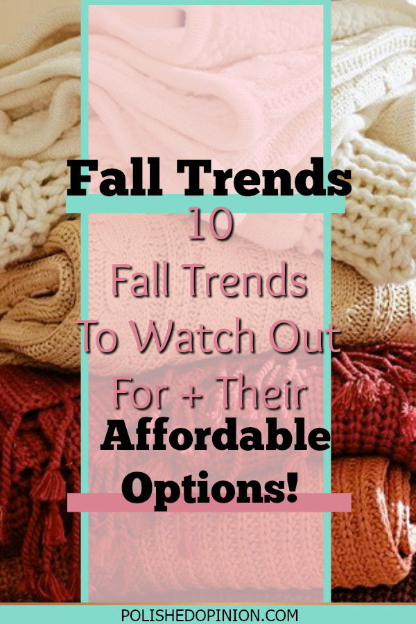 Fall Fashion is exciting! But getting the newest trends can be pricey!! Click here for the fall trends to watch and their AFFORDABLE alternatives!!