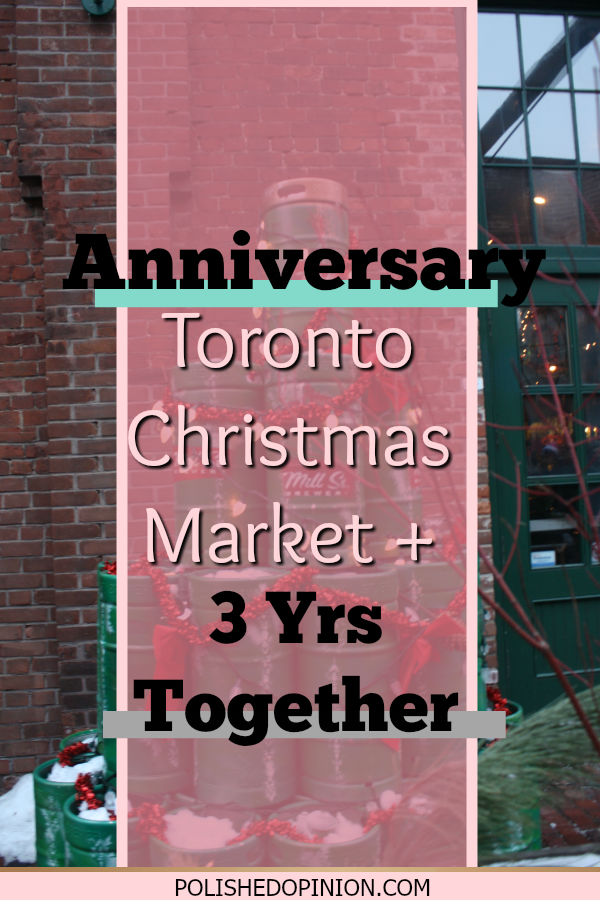 """A little Adventure?! A little Love story?! How can you go wrong?! Click here to read """"Toronto Christmas Market + Three Special Years Together"""" and learn about my trip to the Christmas Market and the tale of how I met my love!"""