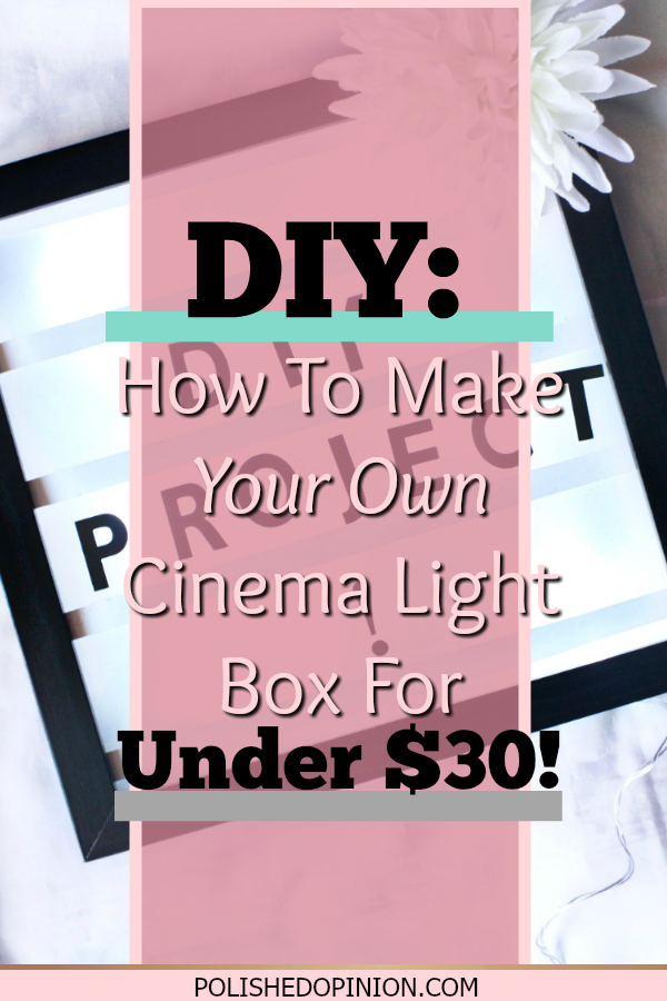 DIY Project ALERT! Create your VERY OWN Cinema Light Box for LESS than $30!! Click the link to get the step-by-step guide with pictures to help you along the way!
