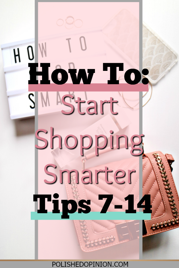 Want to finally learn how to save while shopping?? This week I'm sharing tips 7-14 to finish up my smart shopping tips! Click to read and start shopping smarter TODAY!!!