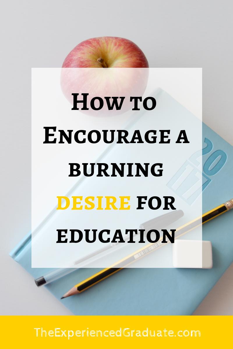 encourage desire for education