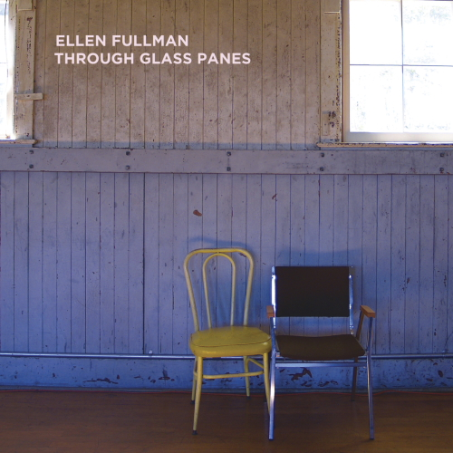 Copy of Ellen Fullman - Through Glass Panes