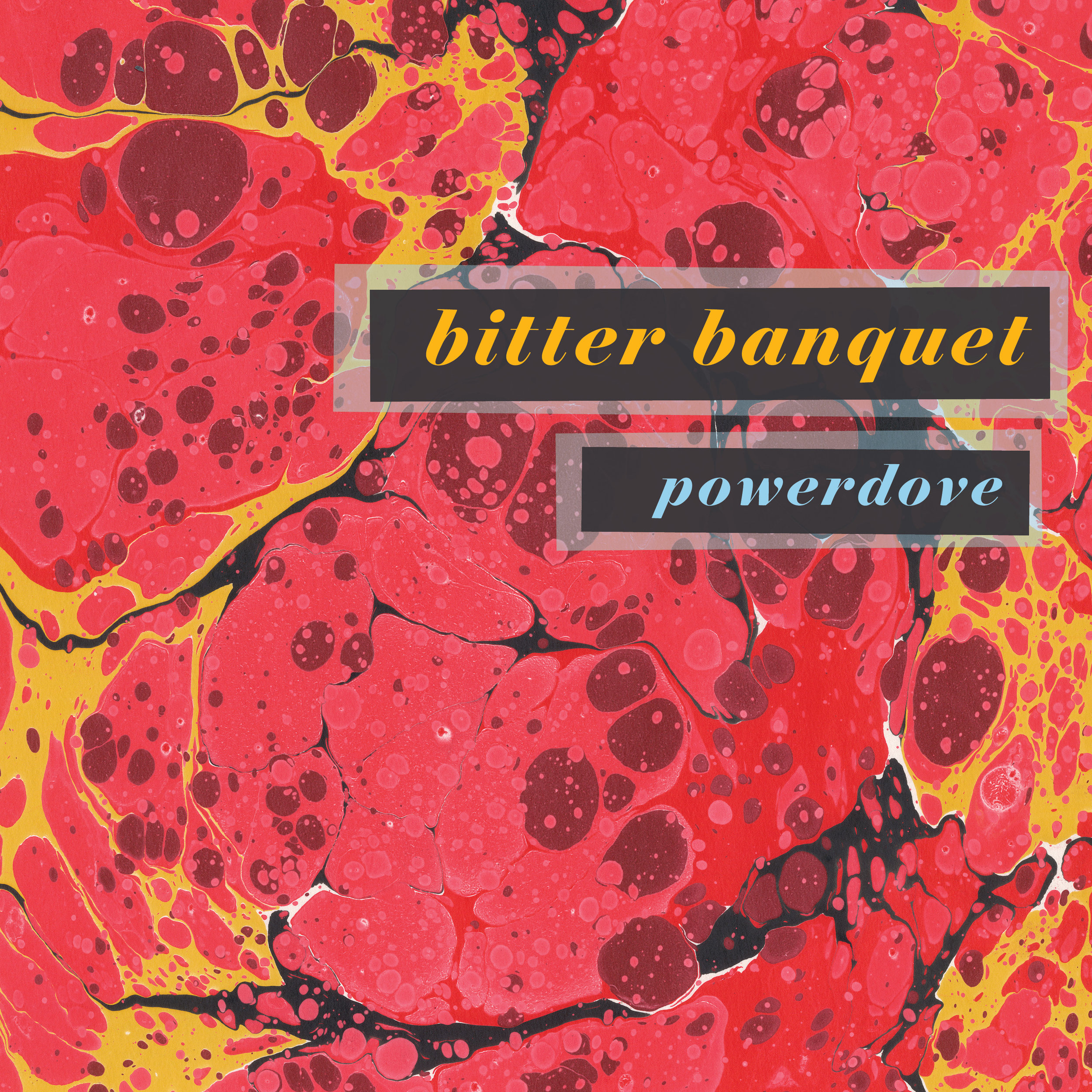 Copy of powerdove - bitter banquet