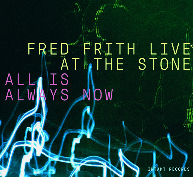 Copy of Fred Frith - All Is Always Now
