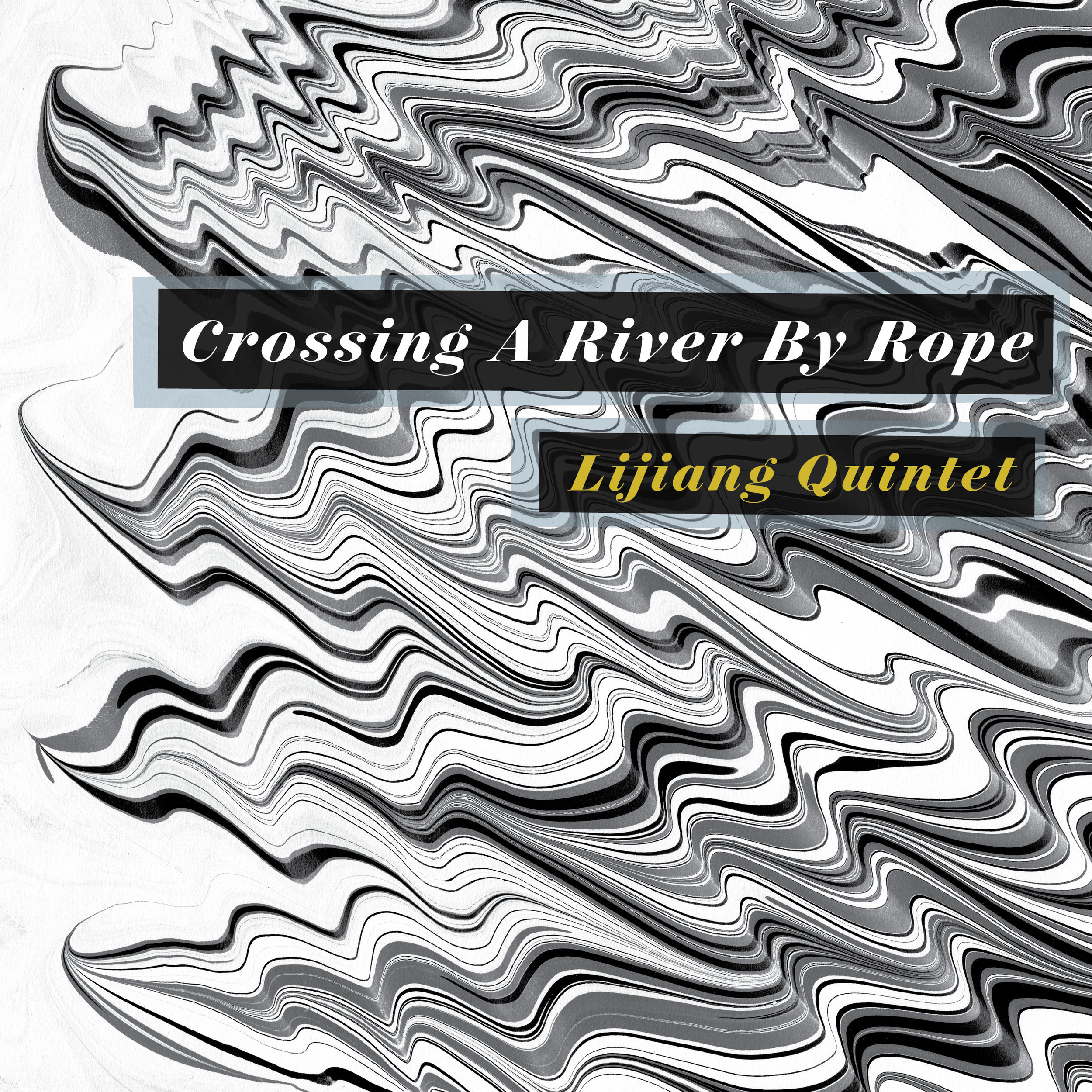 Copy of Lijiang Quintet - Crossing A River By Rope