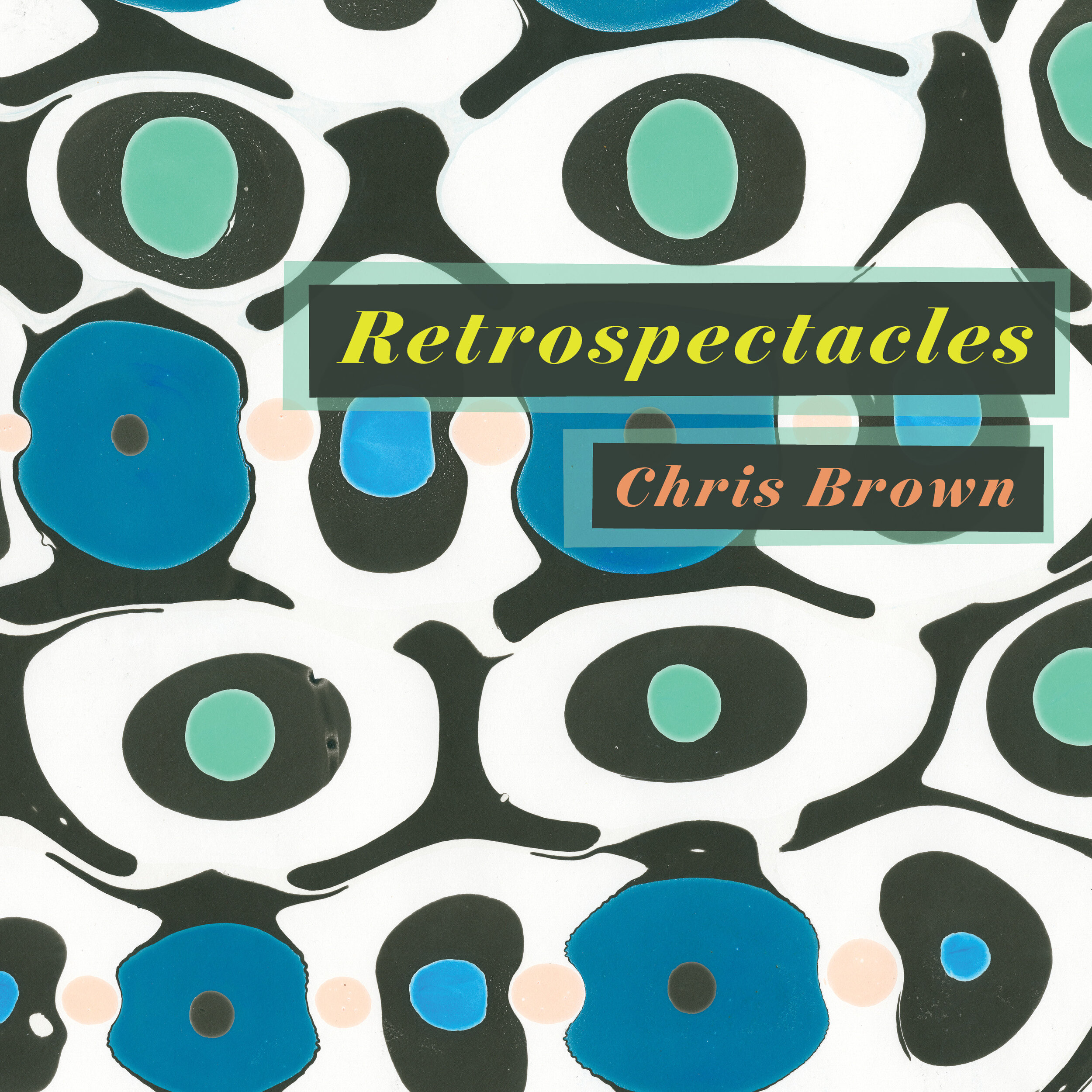 FCSL-002 RETROSPECTACLES, Chris Brown