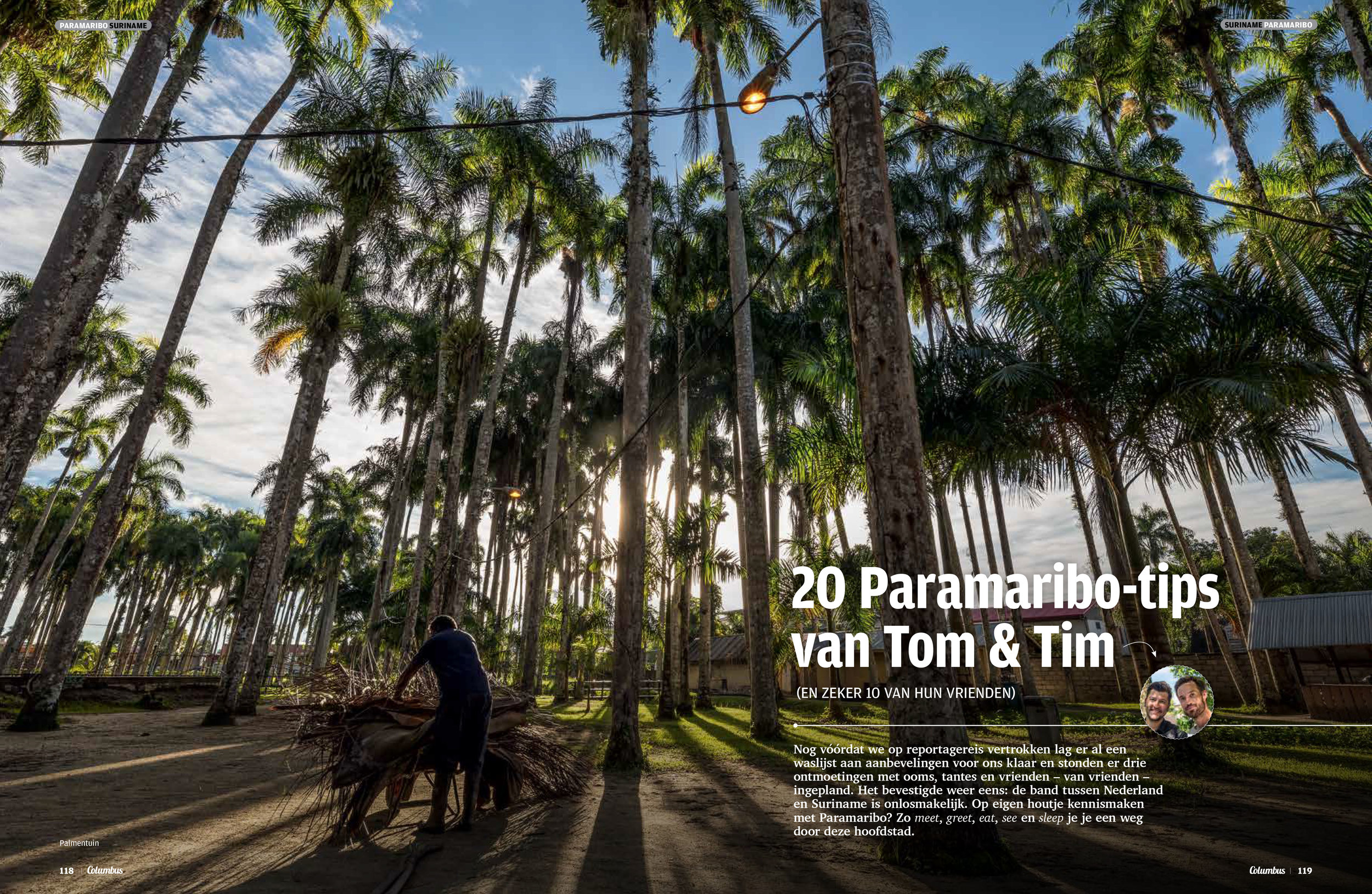 Paramaribo - Together with my journalist buddy Tom Aussems I made a city trip to the capital of Surinam, Paramaribo. We wrote an article about this friendly place and made a top 20 must do's. The article was published in May '18 in Columbus travel edition 73.