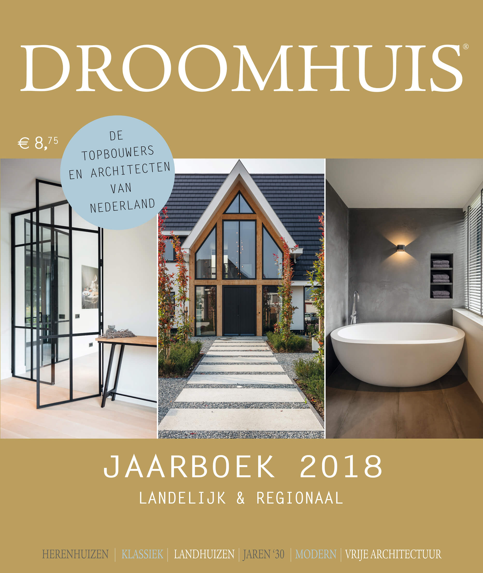 - Once a year the dutch magazine Kavel & Huis publishes a Dream Homes special. I contributed to the '18 edition.