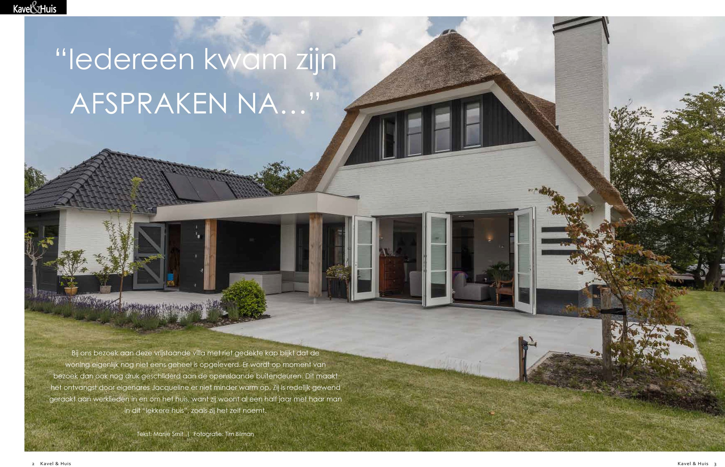 For the dutch magazine  Kavel & Huis  I made a report about this  WnS  house. It was published Summer '18.