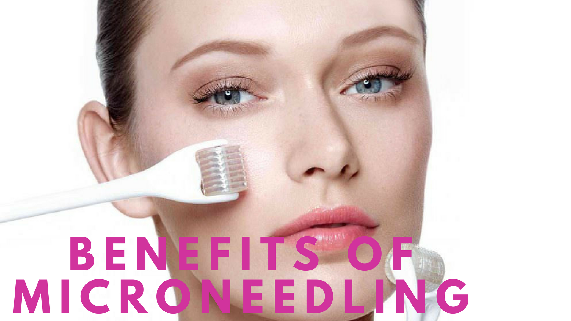 benefits of microneedling.png