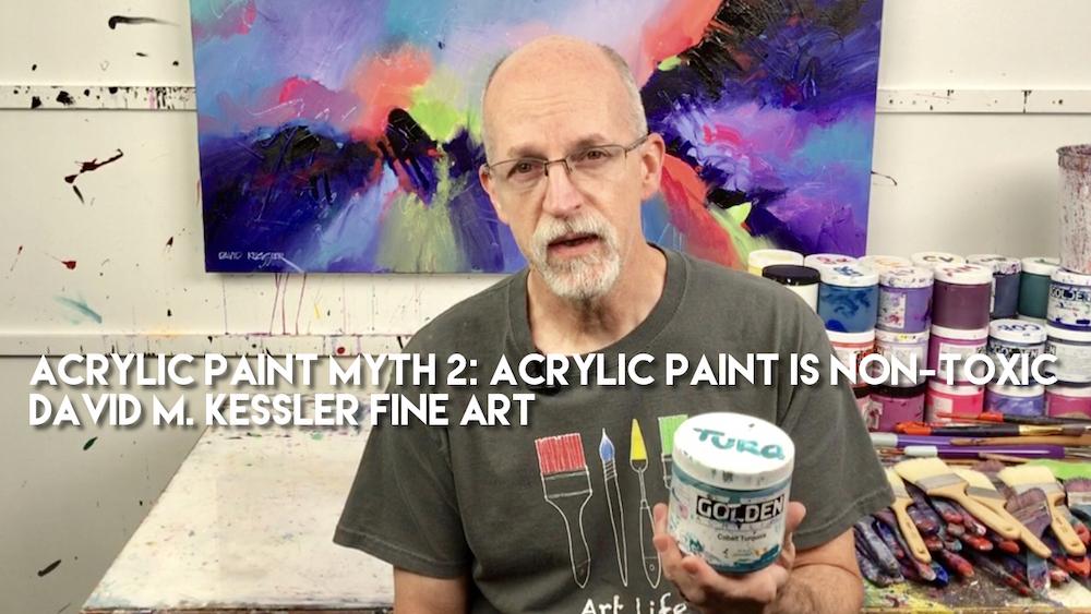 Acrylic Painting Myth 2 Acrylic Paint Is Non Toxic David M Kessler Fine Art