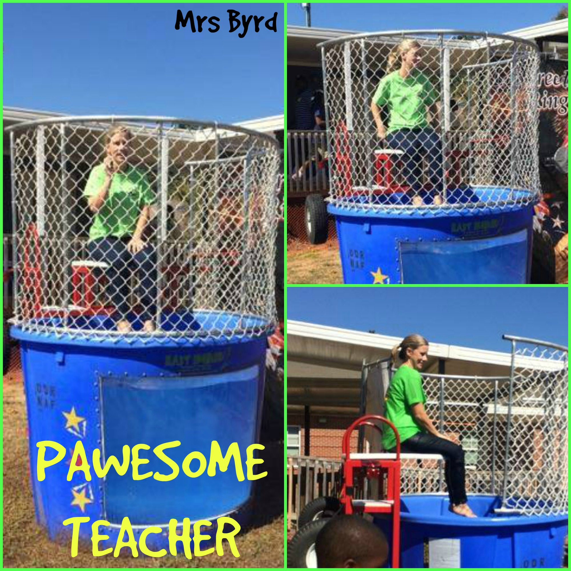 Mrs Byrd definitely earned being our PAWSOME Teacher this week! She volunteered to be in the dunk tank at the PE's Fun Day Fundraiser! Thank you Mrs Byrd for making the students' day!