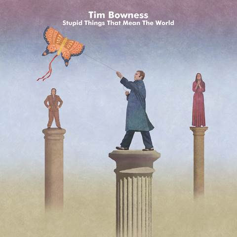 Tim-Bowness-Stupid-Things-That-Mean-The-World.jpg