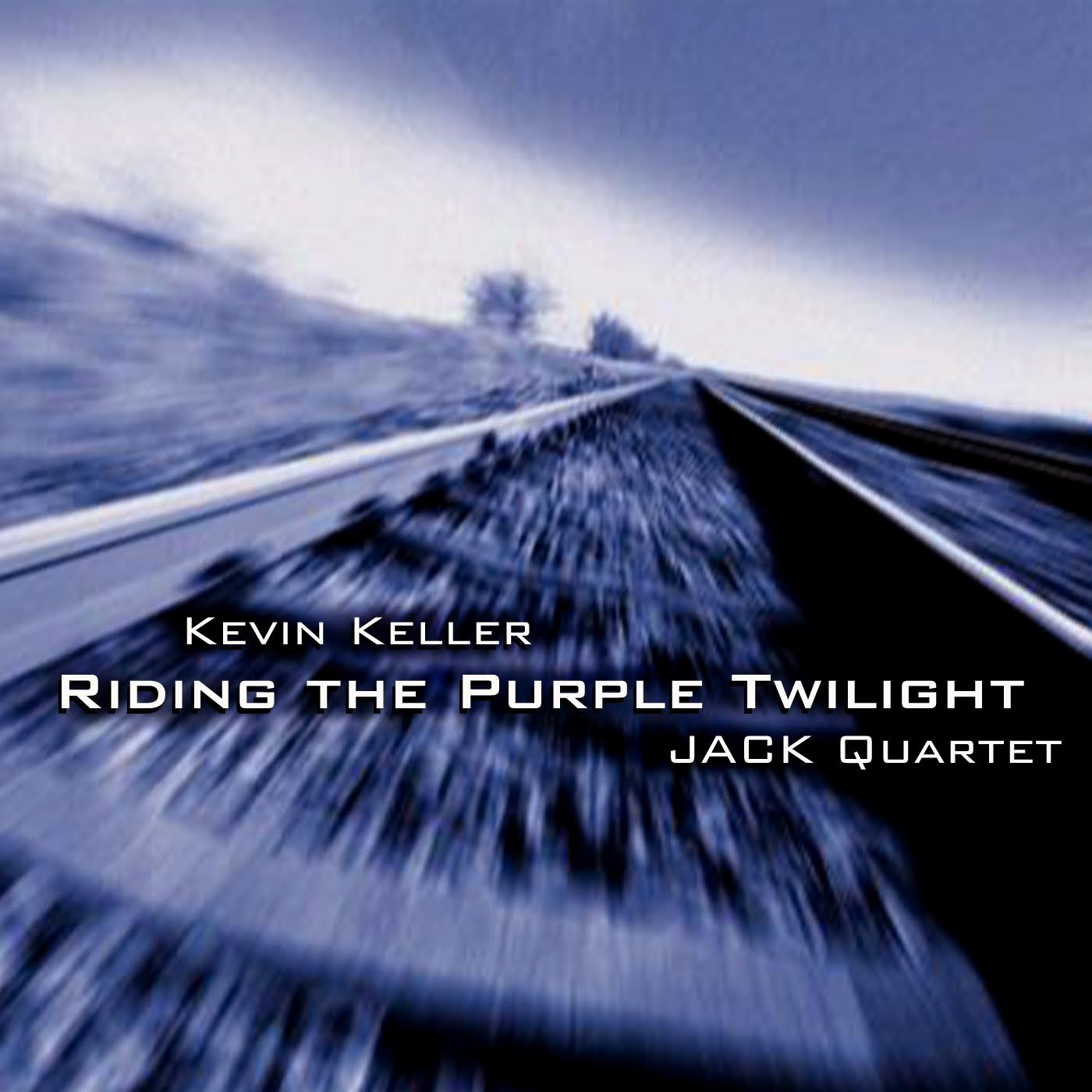 KEVIN KELLER   Riding the Purple Twilight    MORE INFORMATION