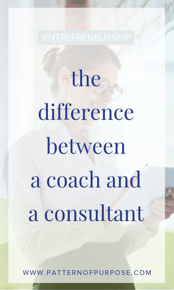 What's the difference between a coach and a consultant? Kim gets into it on the blog today! Click to read!! | Pattern of Purpose #consultantvscoach #hireacoach #coachvsconsultant
