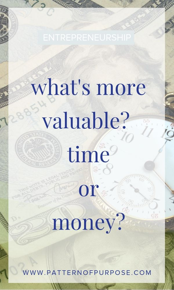 graphic that says: what's more valuable, time or money?