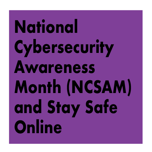 National Cybersecurity Awareness Month (NCSAM) and Stay Safe Online - Gearing Up for 2018