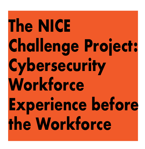 The NICE Challenge Project: Cybersecurity Workforce Experience Before the Workforce