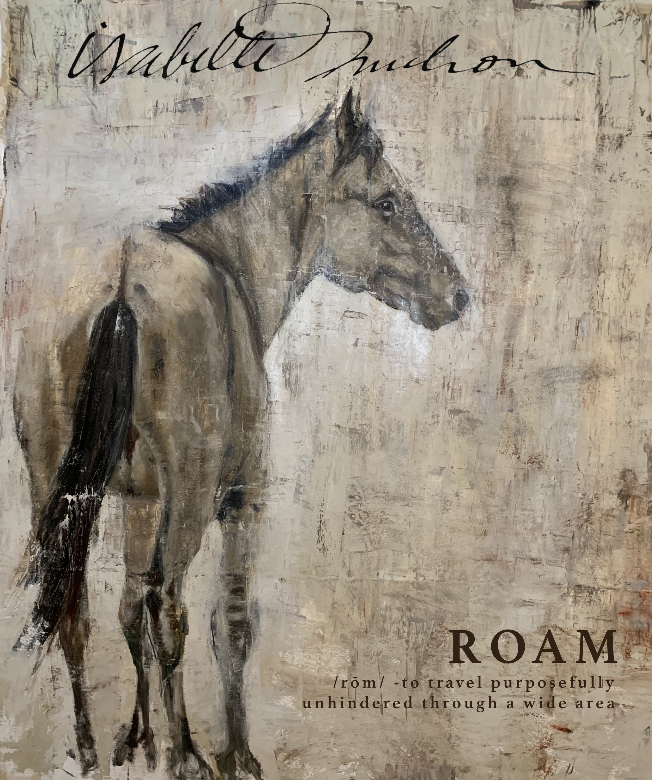 ROAM - /rōm/ - to travel purposefully unhindered through a wide areaA Painted Collection of Observations of The True American Legend…Art Sweet Art Gallery • 2B Loudoun SW, Leesburg, VirginiaJuly 5-August 25, 2019