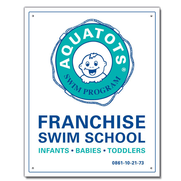 Look for the AQUATOTS® FRANCHISE SWIM SCHOOL Sign