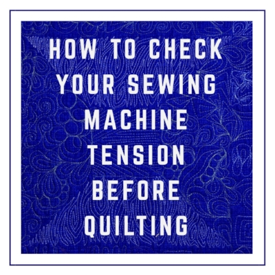How to Check Your Sewing Machine Tension Before Quilting with HollyAnne Knight of String and Story