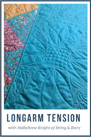 How to Check Your Longarm Tension with HollyAnne Knight of String & Story.jpg