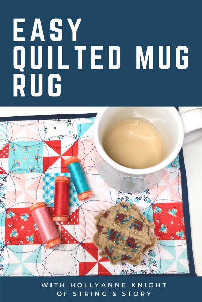 Easy Quilted Mug Rug with HollyAnne Knight of String and Story