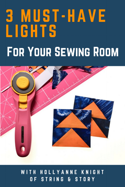 3 Must Have Lights for Your Sewing Room with HollyAnne Knight of String & Story