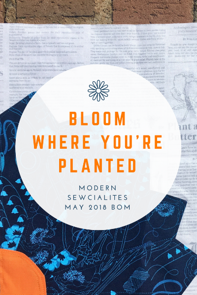 Bloom Where You're Planted Modern Sewcialites BOM, Post by HollyAnne Knight of String & Story