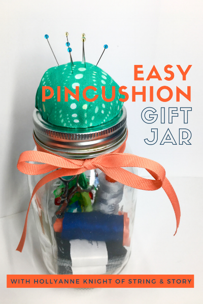Easy Pin Cushion Gift Jar (using a wool ball) with HollyAnne Knight of String & Story
