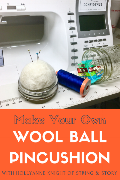 How to Make Wool Pin Cushions with HollyAnne Knight of String & Story